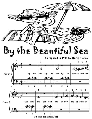 By the Beautiful Sea - Beginner Piano Sheet Music Tadpole Edition ebook by Silver Tonalities