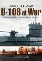 U-108 at War eBook by Jonathan Sutherland, Diane Canwell
