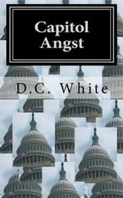 Capitol Angst ebook by D.C. White