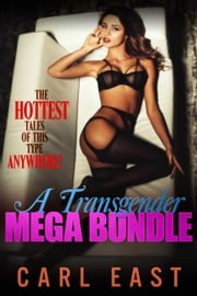 A Transgender Mega Bundle ebook by Carl East