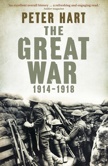 The Great War: 1914-1918 ebook by Peter Hart