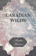 Canadian Wilds ebook by Martin Hunter