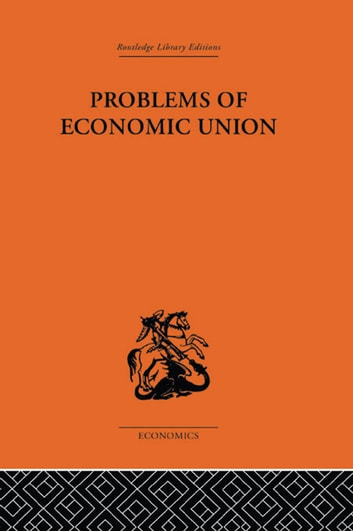 Problems of Economic Union ebook by J. E. Meade