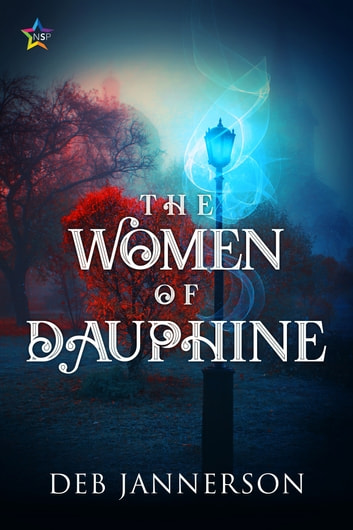 The Women of Dauphine ebook by Deb Jannerson