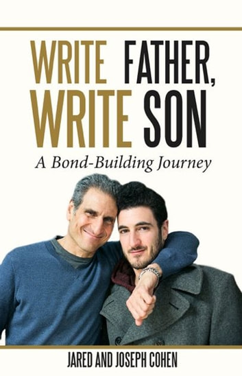 Write Father, Write Son - A Bond-Building Journey ebook by Joseph Cohen,Jared Cohen