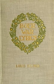 Boer War Lyrics (Illustrated) ebook by Louis Selmer