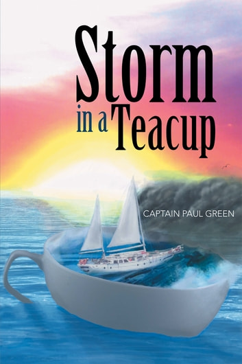 Storm in a Teacup ebook by Captain Paul Green