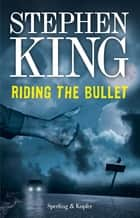 Riding the Bullet (versione italiana) - Passaggio per il nulla ebook by Tullio Dobner, Stephen King