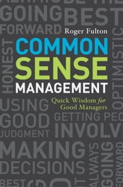 Common Sense Management ebook by Roger Fulton