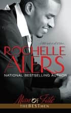 Man of Fate (Mills & Boon Kimani Arabesque) (The Best Men, Book 3) eBook by Rochelle Alers