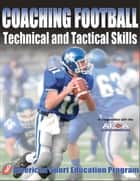 Coaching Football Technical & Tactical Skills ebook by American Sport Education Program