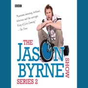 Jason Byrne Show, The Series 2 audiobook by Jason Byrne