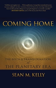 Coming Home ebook by Sean M Kelly Ph.D.,