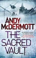 The Sacred Vault (Wilde/Chase 6) ebook by Andy McDermott