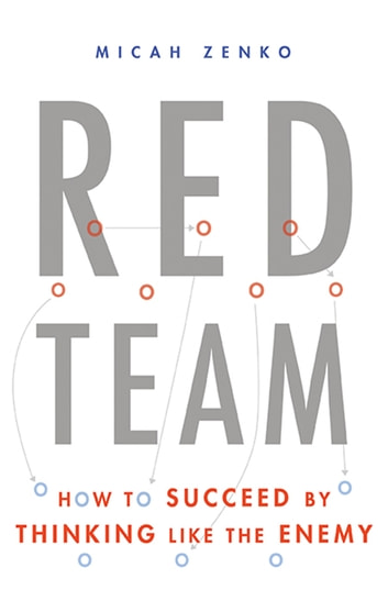 Red team ebook by micah zenko 9780465073955 rakuten kobo red team how to succeed by thinking like the enemy ebook by micah zenko fandeluxe Image collections