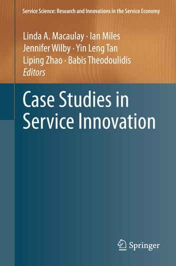 Case Studies in Service Innovation ebook by