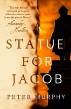 A Statue for Jacob ebook by Peter Murphy