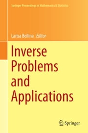 Inverse Problems and Applications ebook by Larisa Beilina