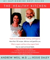 The Healthy Kitchen ebook by Andrew Weil, M.D.,Rosie Daley