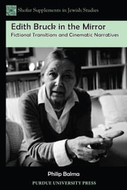 Edith Bruck in the Mirror - Fictional Transitions and Cinematic Narratives ebook by Phillip Balma