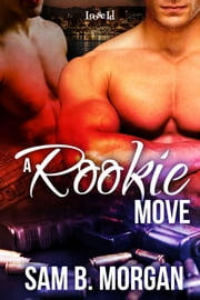 A Rookie Move ebook by Sam B. Morgan
