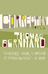 Correction - A Novel ebook by Thomas Bernhard