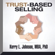 Trust-Based Selling audiobook by Kerry L. Johnson