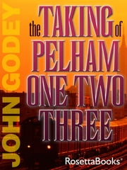The Taking of Pelham One Two Three ebook by John Godey