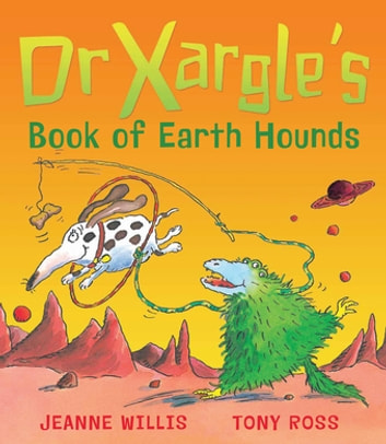 Dr Xargle's Book Of Earth Hounds ebook by Jeanne Willis