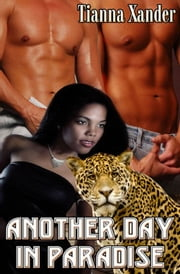 Another Day In Paradise ebook by Tianna Xander