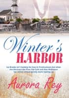 Winter's Harbor eBook by Aurora Rey