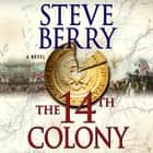 The 14th Colony - A Novel Áudiolivro by Steve Berry