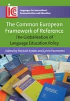 The Common European Framework of Reference ebook by Prof. Michael Byram,Lynne Parmenter