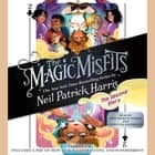 The Magic Misfits: The Second Story audiobook by Neil Patrick Harris