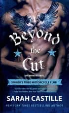 Beyond the Cut - Sinner's Tribe Motorcycle Club ebook by Sarah Castille