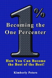 Becoming the One Percenter ebook by Kimberly Peters