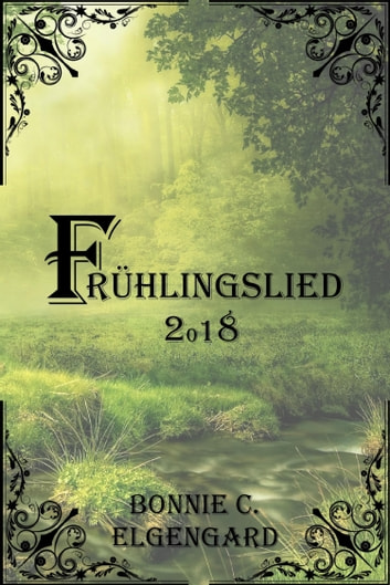 Frühlingslied 2018 ebook by Bonnie C. Elgengard