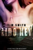Lido Key ebook by Tim Smith