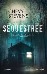 Séquestrée eBook by Chevy Stevens
