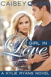 Girl in Love ebook by Caisey Quinn