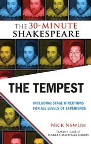 The Tempest - The 30-Minute Shakespeare ebook by Nick Newlin,William Shakespeare