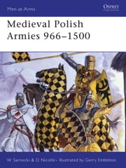Medieval Polish Armies 966-1500 ebook by David Nicolle,Gerry Embleton