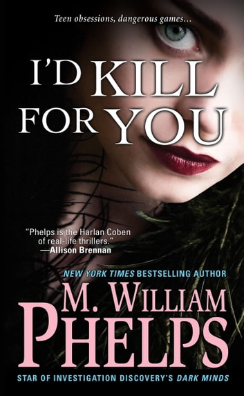 I'd Kill For You 電子書籍 by M. William Phelps