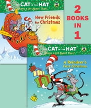 A Reindeer's First Christmas/New Friends for Christmas (Dr. Seuss/Cat in the Hat) ebook by Tish Rabe,Joe Mathieu,Aristides Ruiz
