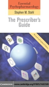Essential Psychopharmacology: The Prescriber's Guide ebook by Stahl, Stephen