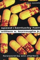 Speed and Kentucky Ham ebook by William S. Burroughs