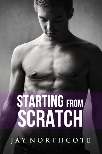 Starting from Scratch ebook by Jay Northcote