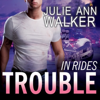 In Rides Trouble audiobook by Julie Ann Walker