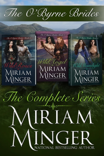 The O'Byrne Brides - The Complete Series ebook by Miriam Minger