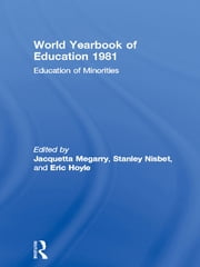 World Yearbook of Education 1981 - Education of Minorities ebook by Jacquetta Megarry,Stanley Nisbet,Eric Hoyle